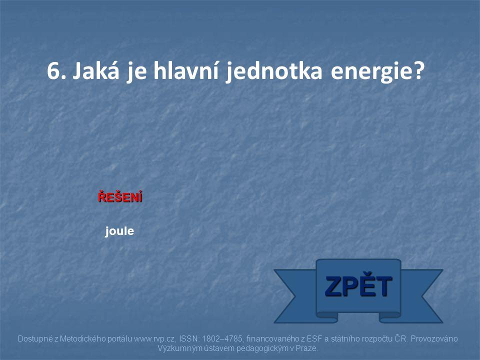 6. Jaká je hlavní jednotka energie
