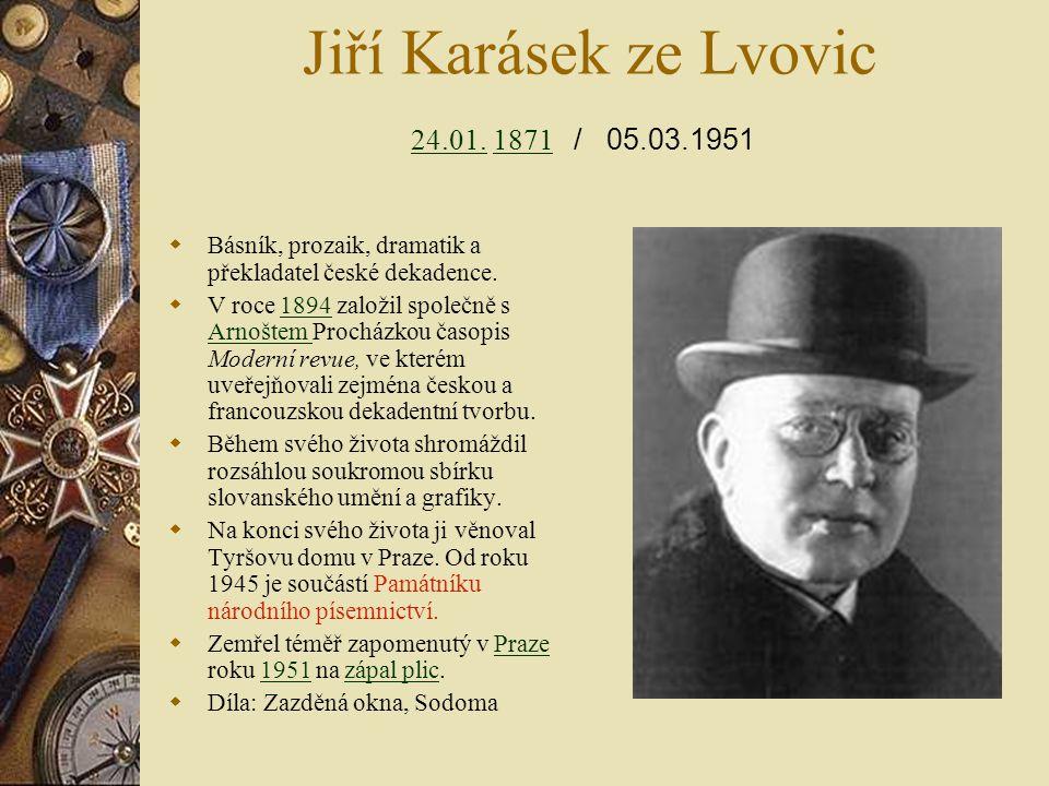 Jiří Karásek ze Lvovic 24.01. 1871 / 05.03.1951
