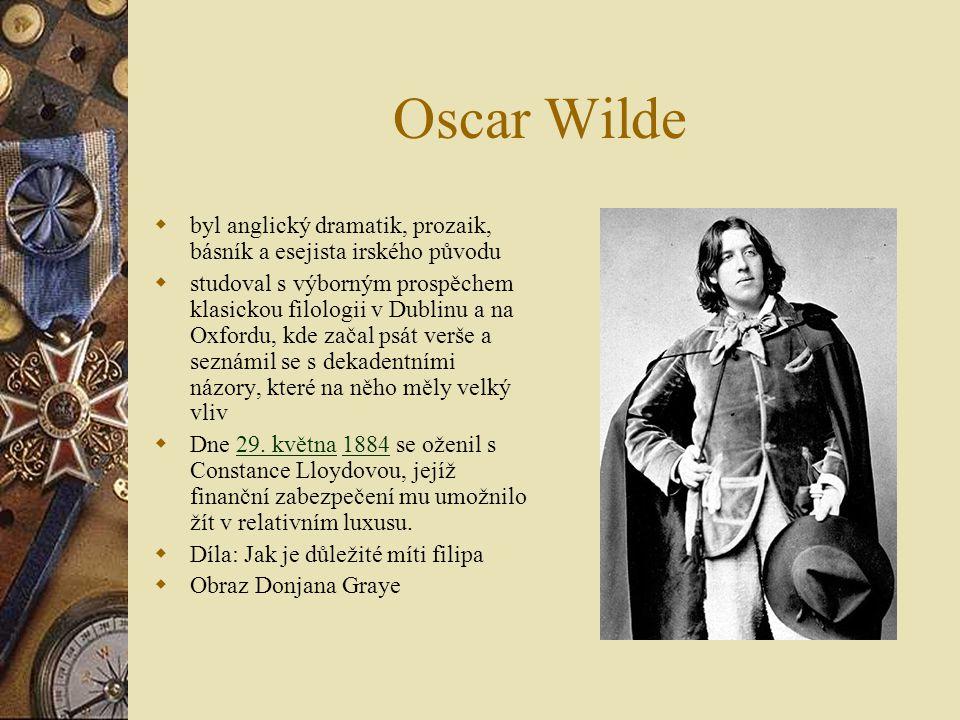 Oscar Wilde byl anglický dramatik, prozaik, básník a esejista irského původu.