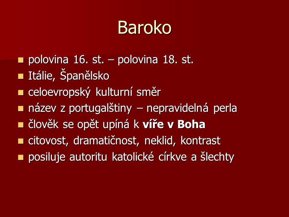 Baroko polovina 16. st. – polovina 18. st. Itálie, Španělsko