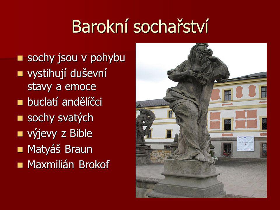 Barokní sochařství sochy jsou v pohybu vystihují duševní stavy a emoce