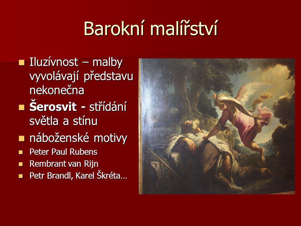 Barokní malířství Iluzívnost – malby vyvolávají představu nekonečna