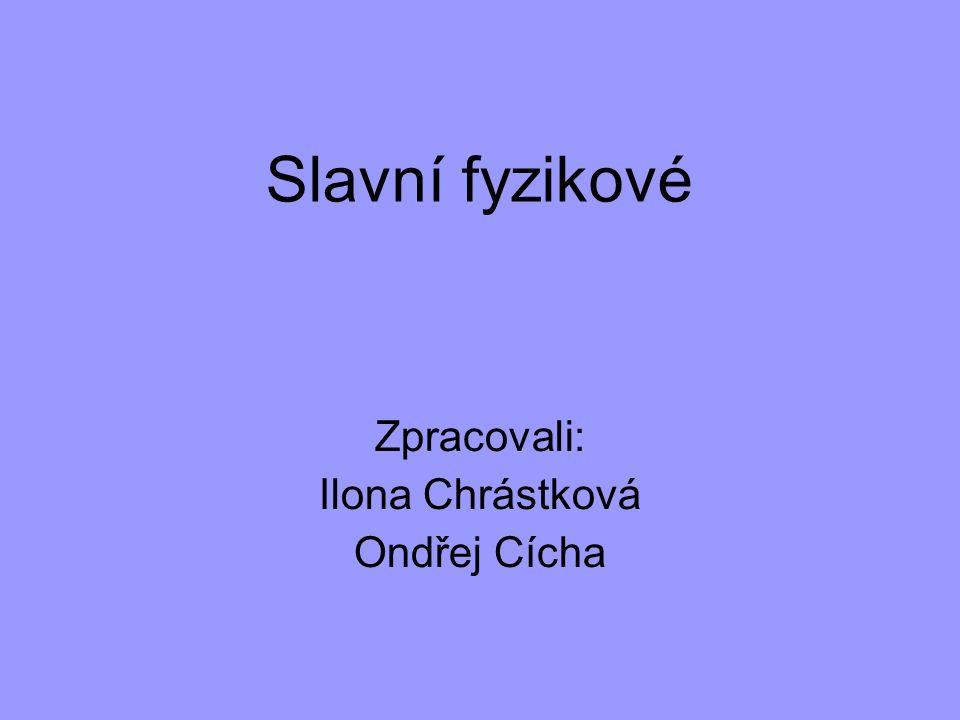 Zpracovali: Ilona Chrástková Ondřej Cícha