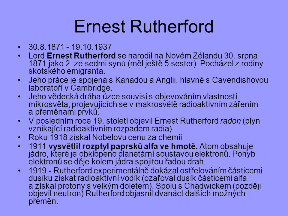 Ernest Rutherford 30.8.1871 - 19.10.1937.