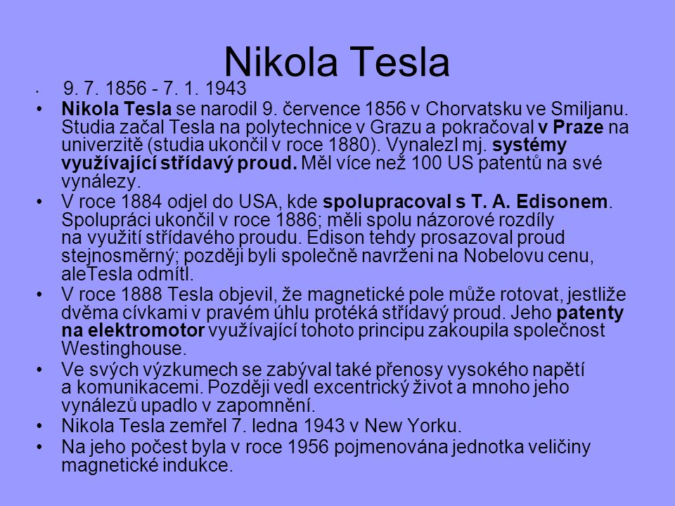 Nikola Tesla 9. 7. 1856 - 7. 1. 1943.