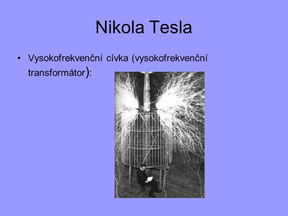 Nikola Tesla Vysokofrekvenční cívka (vysokofrekvenční transformátor):