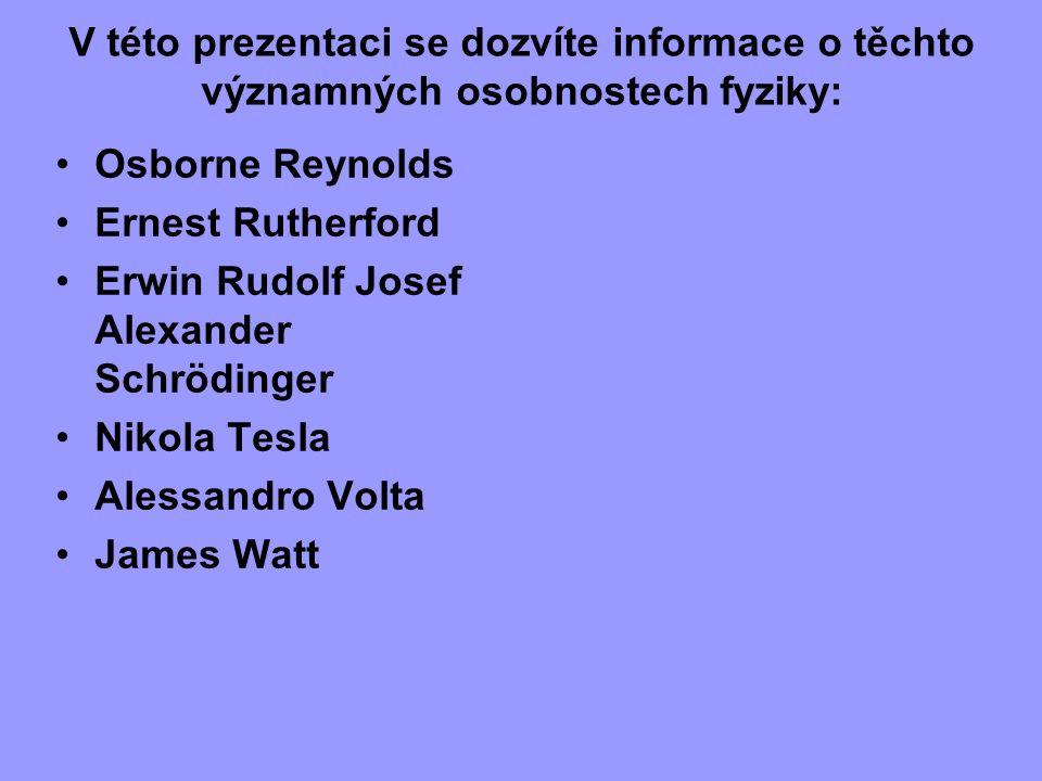 V této prezentaci se dozvíte informace o těchto významných osobnostech fyziky: