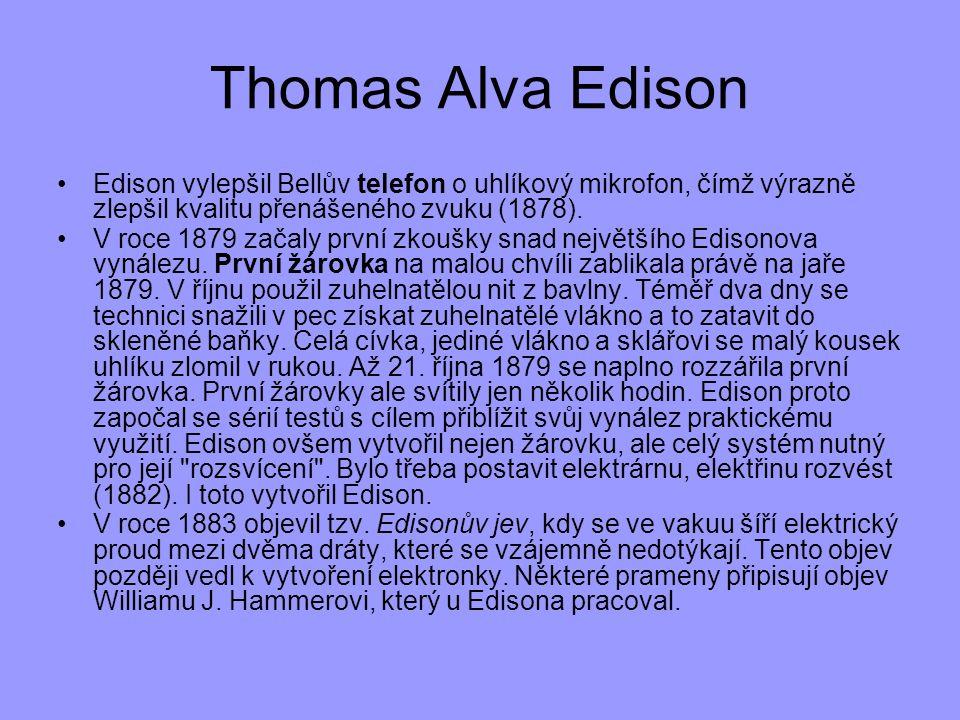 Thomas Alva Edison Edison vylepšil Bellův telefon o uhlíkový mikrofon, čímž výrazně zlepšil kvalitu přenášeného zvuku (1878).