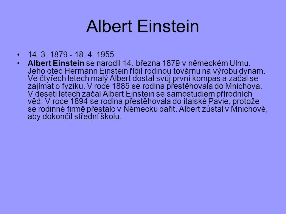 Albert Einstein 14. 3. 1879 - 18. 4. 1955.