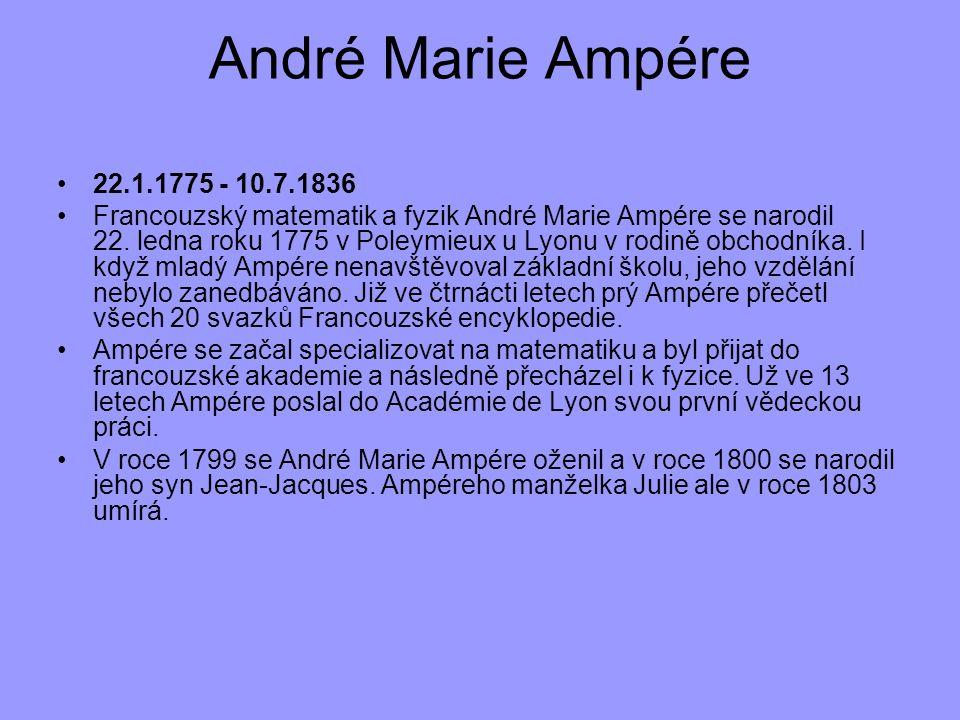 André Marie Ampére 22.1.1775 - 10.7.1836.