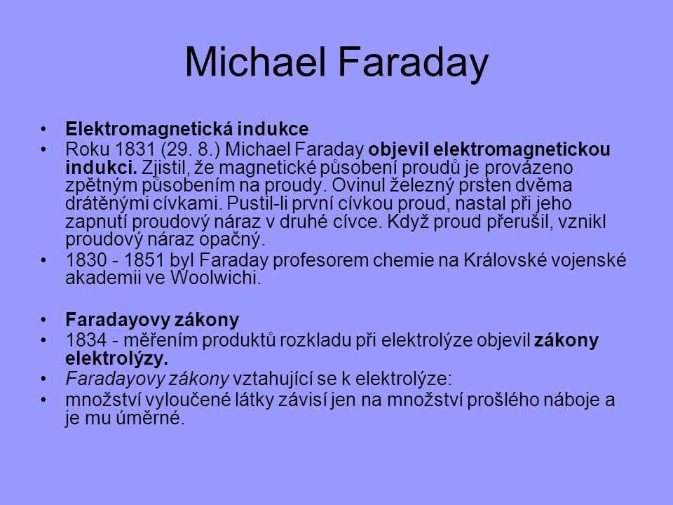 Michael Faraday Elektromagnetická indukce