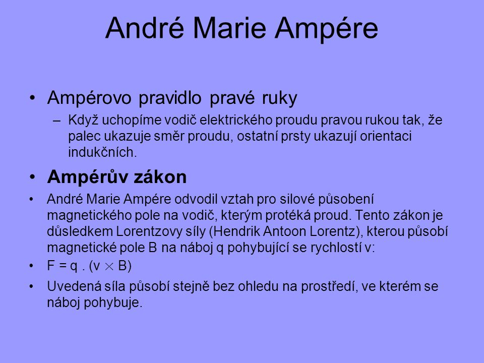 André Marie Ampére Ampérovo pravidlo pravé ruky Ampérův zákon