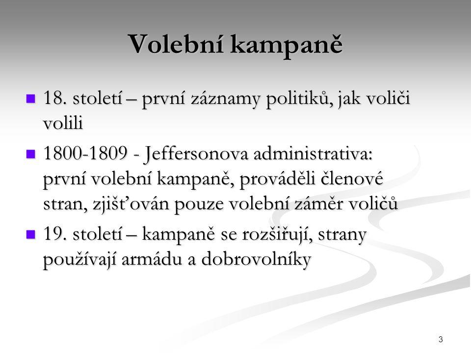 Volební kampaně 18. století – první záznamy politiků, jak voliči volili.
