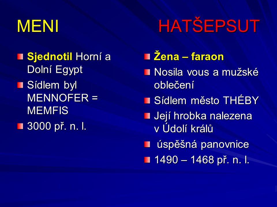 MENI HATŠEPSUT Sjednotil Horní a Dolní Egypt