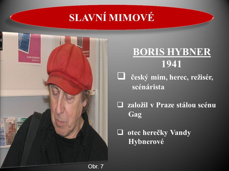 SLAVNÍ MIMOVÉ BORIS HYBNER 1941