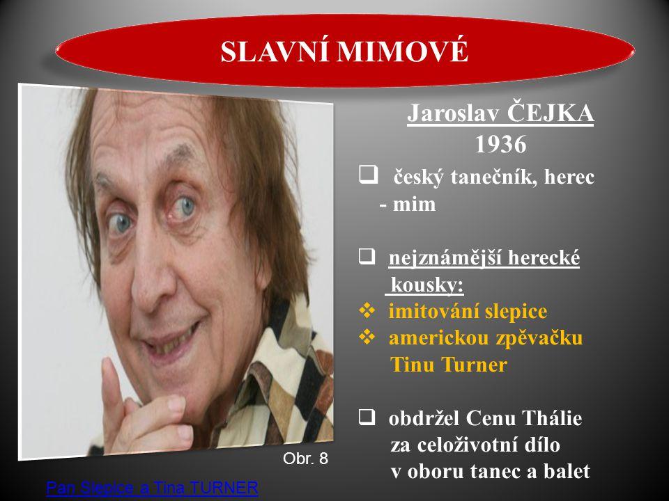 SLAVNÍ MIMOVÉ Jaroslav ČEJKA 1936 český tanečník, herec - mim
