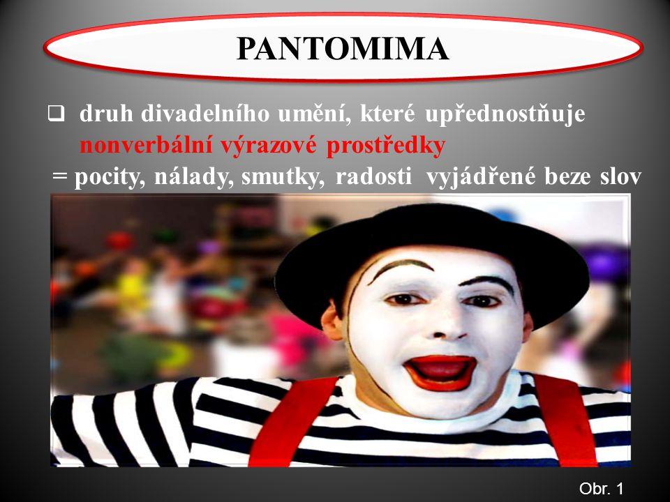 PANTOMIMA nonverbální výrazové prostředky