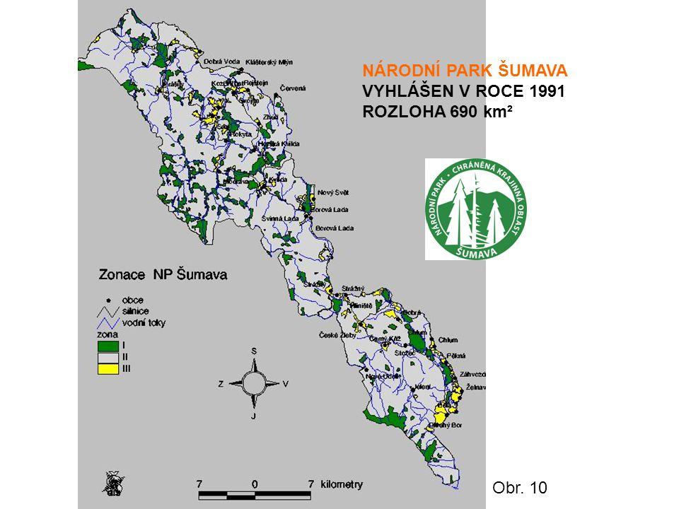 NÁRODNÍ PARK ŠUMAVA VYHLÁŠEN V ROCE 1991 ROZLOHA 690 km² Obr. 10