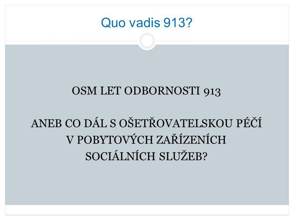 Quo vadis 913 OSM LET ODBORNOSTI 913