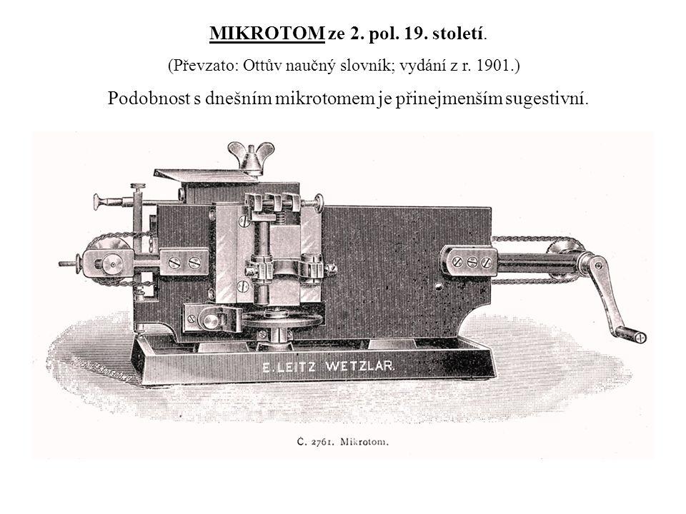Podobnost s dnešním mikrotomem je přinejmenším sugestivní.