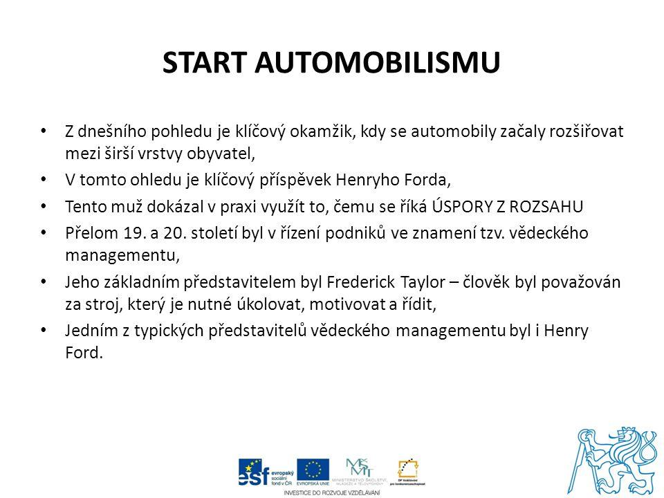 Start automobilismu Z dnešního pohledu je klíčový okamžik, kdy se automobily začaly rozšiřovat mezi širší vrstvy obyvatel,