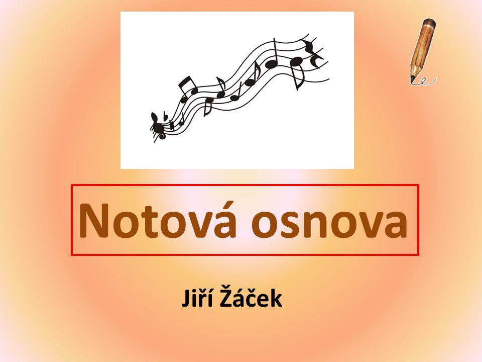 Notová osnova Jiří Žáček