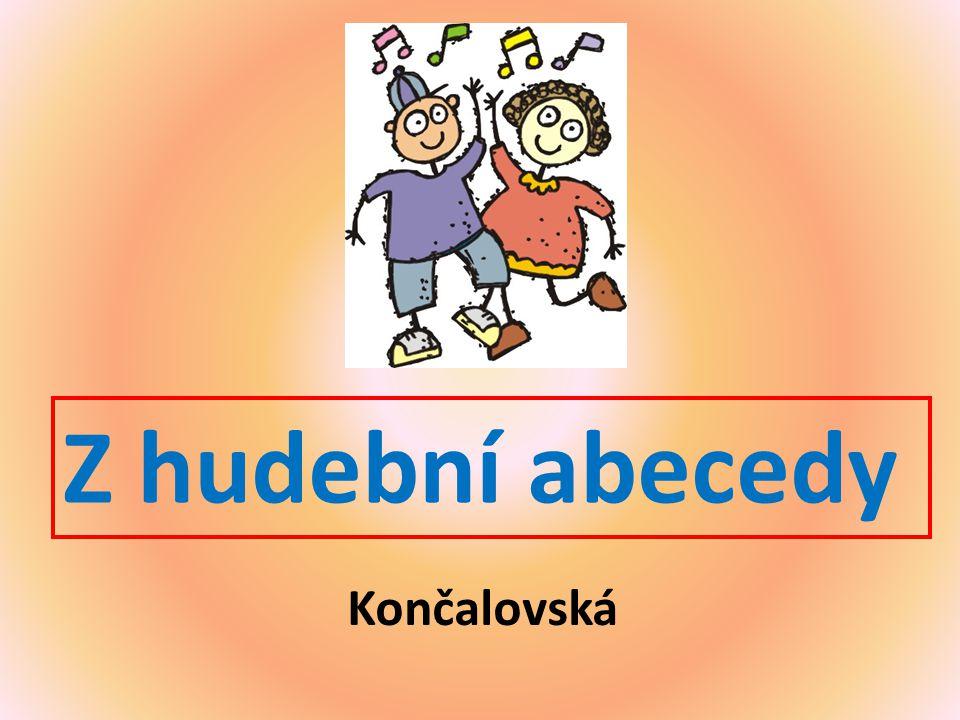 Z hudební abecedy Končalovská