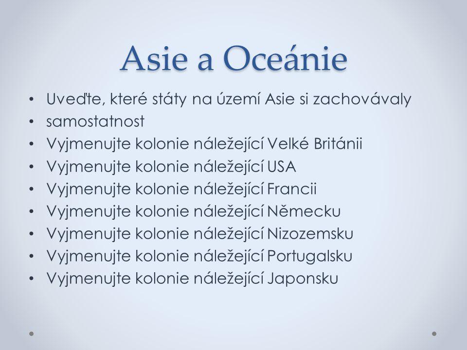 Asie a Oceánie Uveďte, které státy na území Asie si zachovávaly