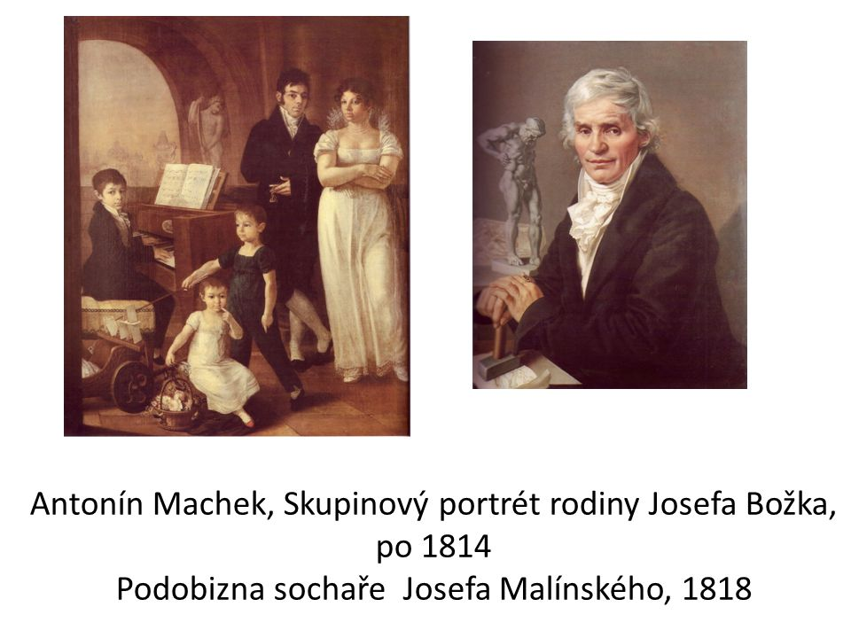 Antonín Machek, Skupinový portrét rodiny Josefa Božka, po 1814 Podobizna sochaře Josefa Malínského, 1818