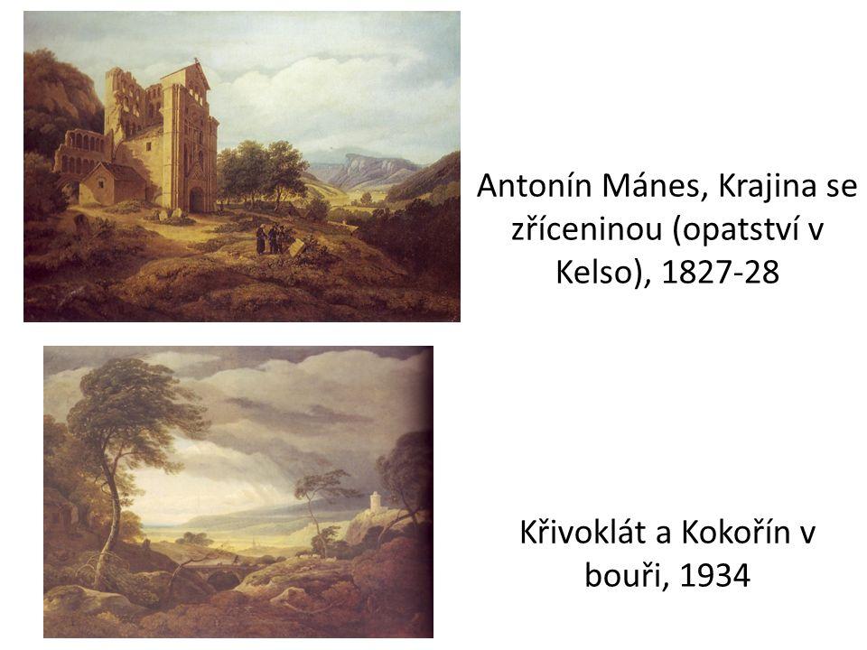 Antonín Mánes, Krajina se zříceninou (opatství v Kelso), 1827-28 Křivoklát a Kokořín v bouři, 1934