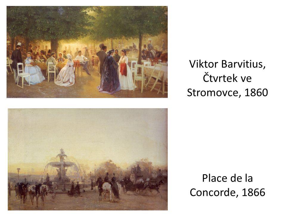 Viktor Barvitius, Čtvrtek ve Stromovce, 1860 Place de la Concorde, 1866