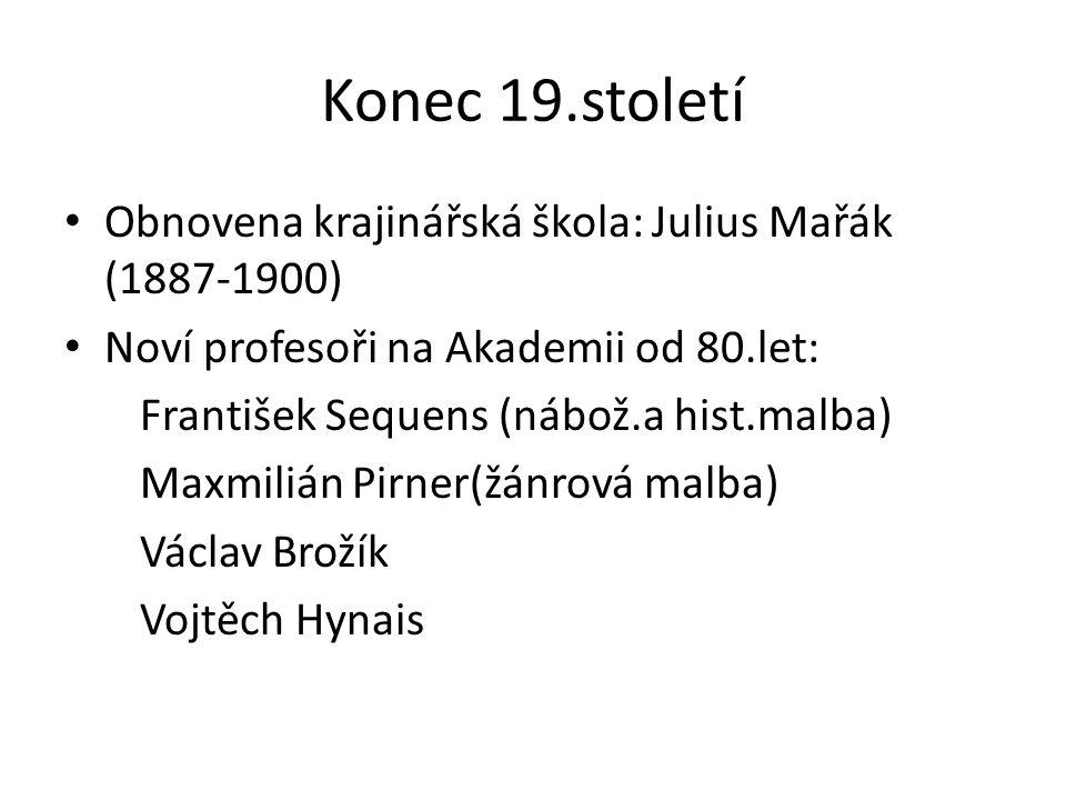Konec 19.století Obnovena krajinářská škola: Julius Mařák (1887-1900)