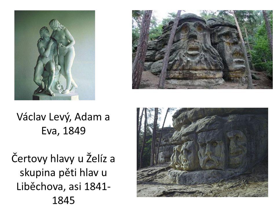 Václav Levý, Adam a Eva, 1849 Čertovy hlavy u Želíz a skupina pěti hlav u Liběchova, asi 1841-1845