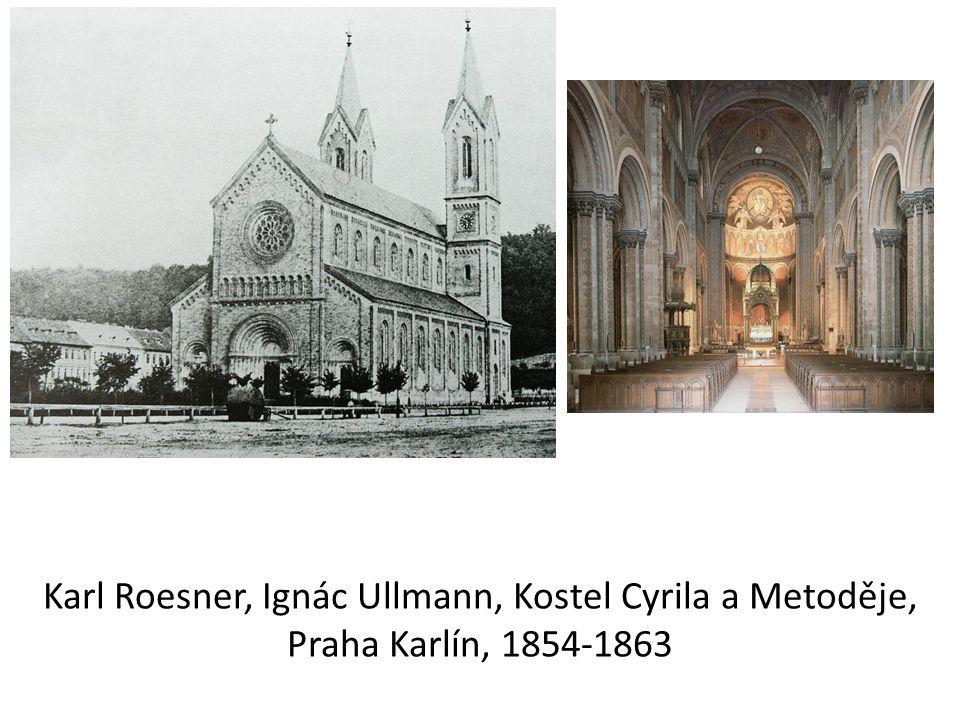 Karl Roesner, Ignác Ullmann, Kostel Cyrila a Metoděje, Praha Karlín, 1854-1863