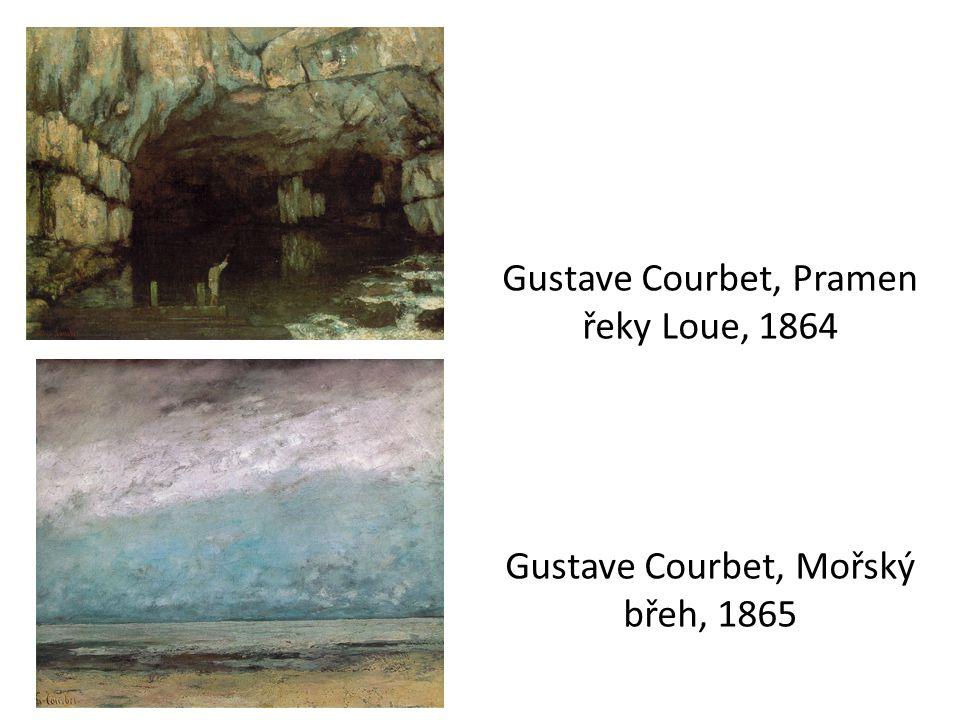 Gustave Courbet, Pramen řeky Loue, 1864 Gustave Courbet, Mořský břeh, 1865