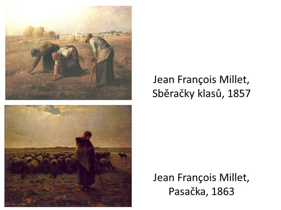 Jean François Millet, Sběračky klasů, 1857 Jean François Millet, Pasačka, 1863