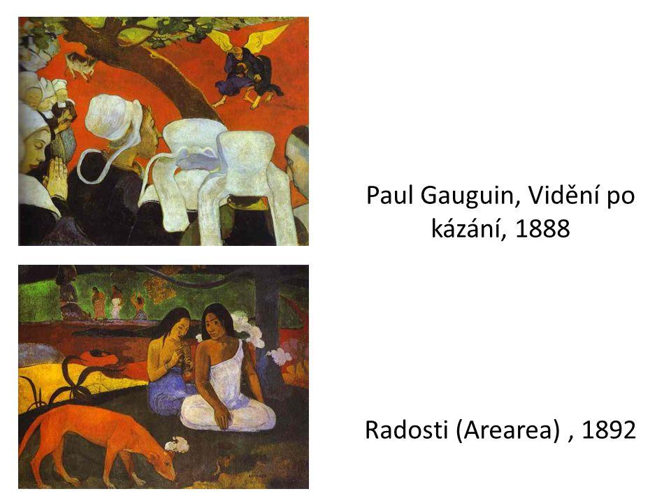 Paul Gauguin, Vidění po kázání, 1888 Radosti (Arearea) , 1892