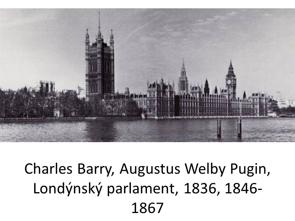 Charles Barry, Augustus Welby Pugin, Londýnský parlament, 1836,