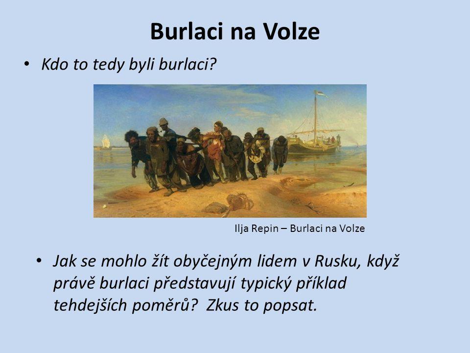 Burlaci na Volze Kdo to tedy byli burlaci