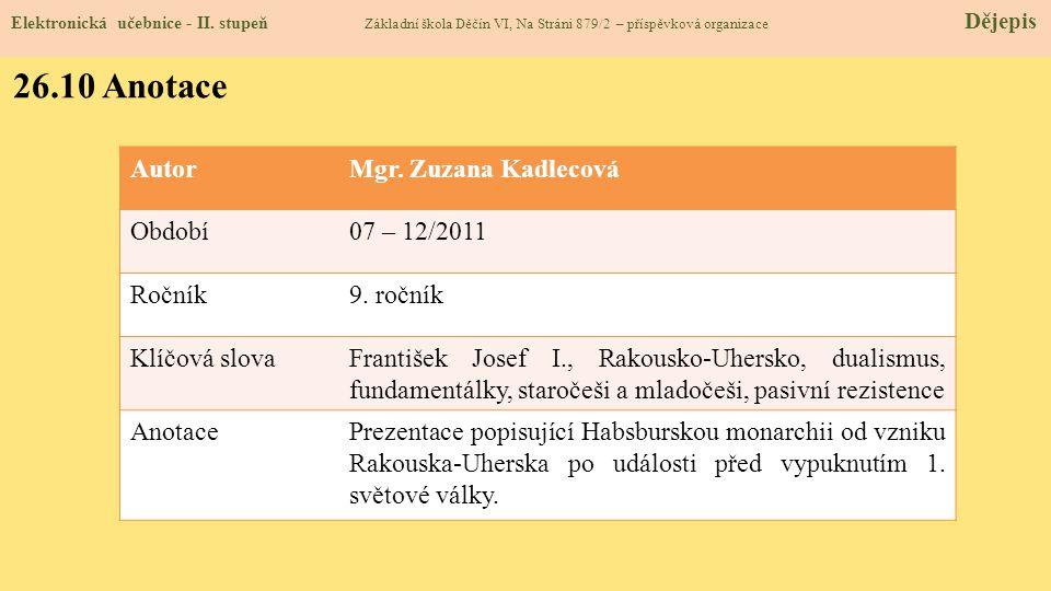 26.10 Anotace Autor Mgr. Zuzana Kadlecová Období 07 – 12/2011 Ročník