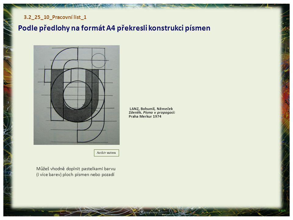 Podle předlohy na formát A4 překresli konstrukci písmen