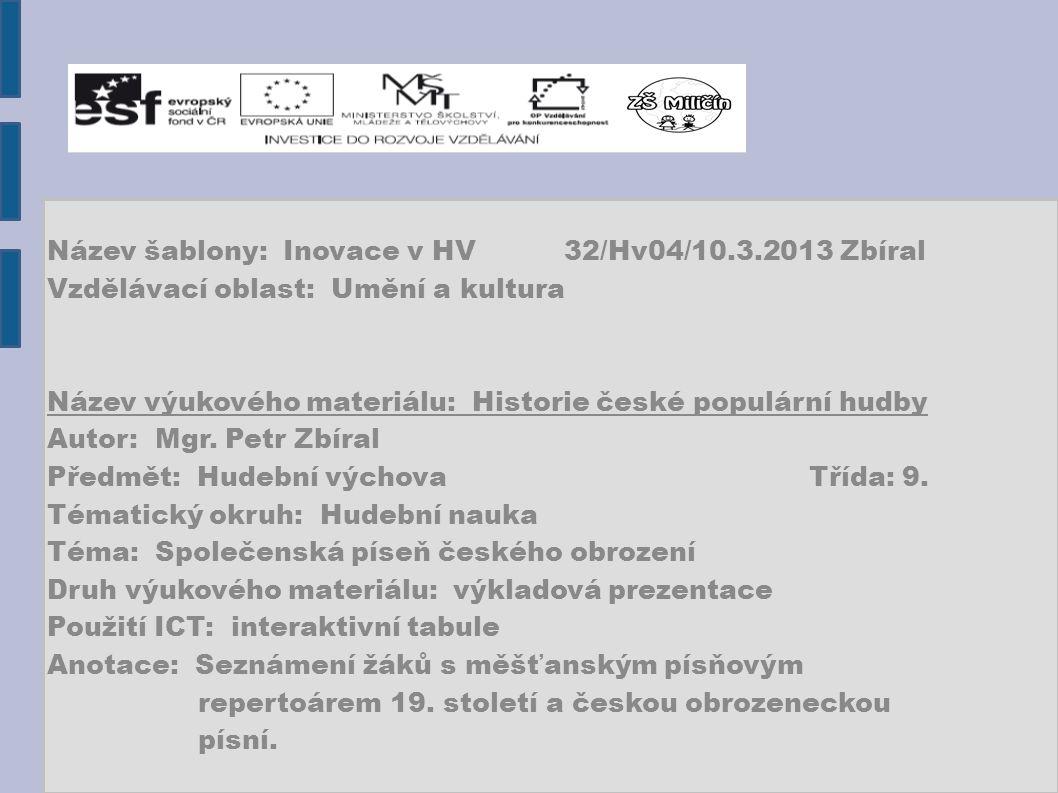 Název šablony: Inovace v HV 32/Hv04/10.3.2013 Zbíral