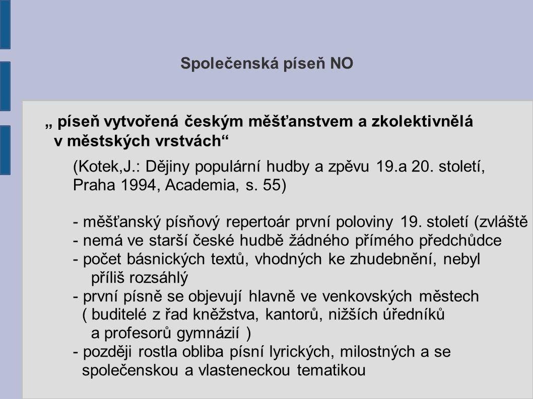 """Společenská píseň NO """" píseň vytvořená českým měšťanstvem a zkolektivnělá. v městských vrstvách"""