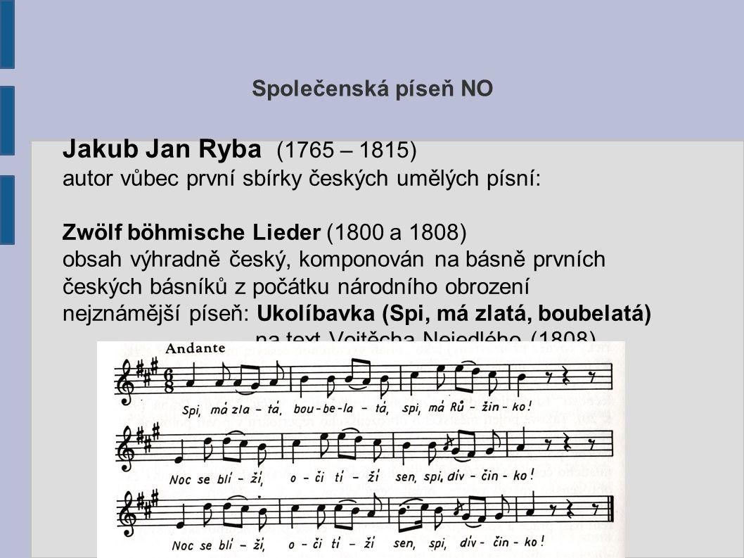 Jakub Jan Ryba (1765 – 1815) Společenská píseň NO