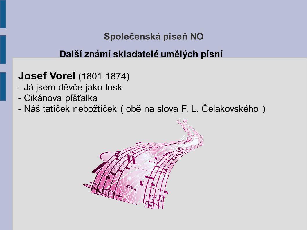 Josef Vorel (1801-1874) Společenská píseň NO
