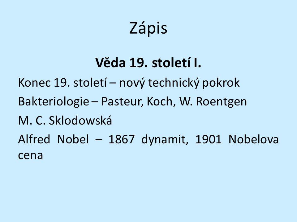 Zápis Věda 19. století I. Konec 19. století – nový technický pokrok