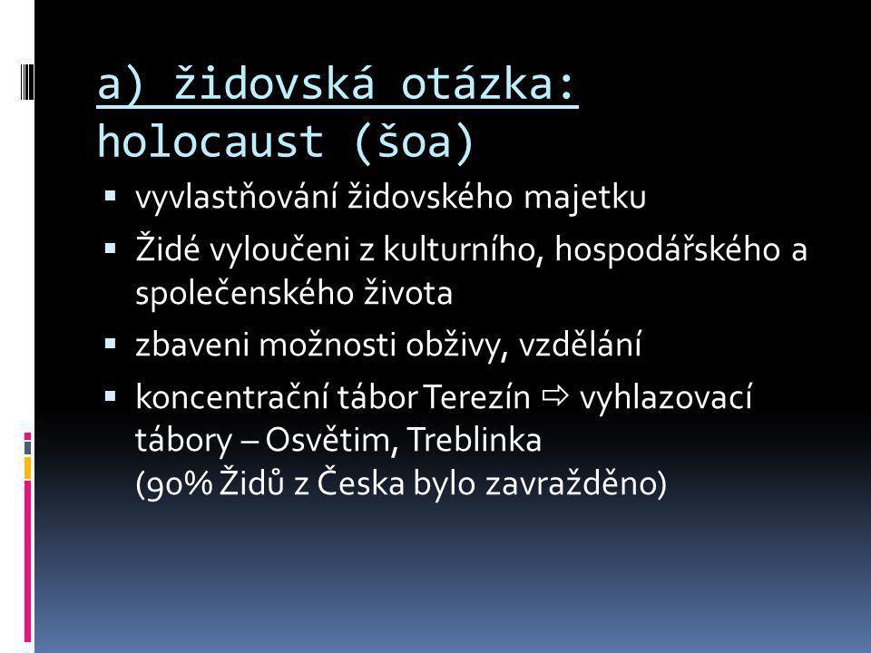 a) židovská otázka: holocaust (šoa)