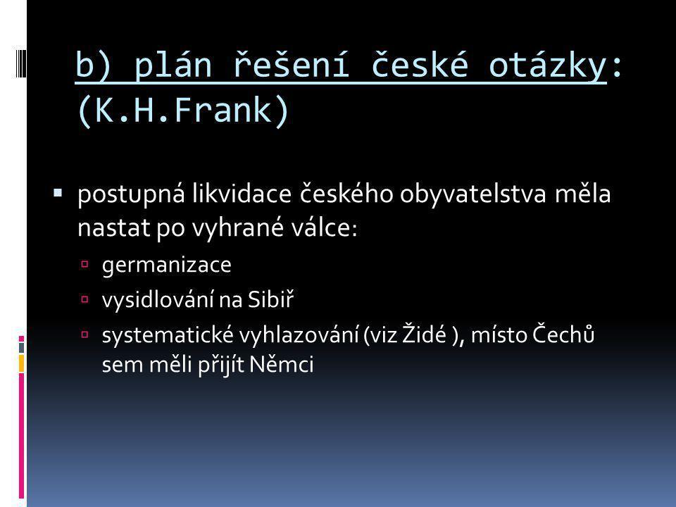b) plán řešení české otázky: (K.H.Frank)