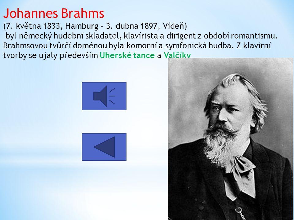 Johannes Brahms (7. května 1833, Hamburg – 3