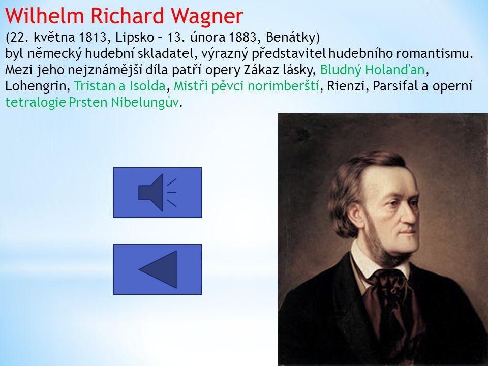 Wilhelm Richard Wagner (22. května 1813, Lipsko – 13